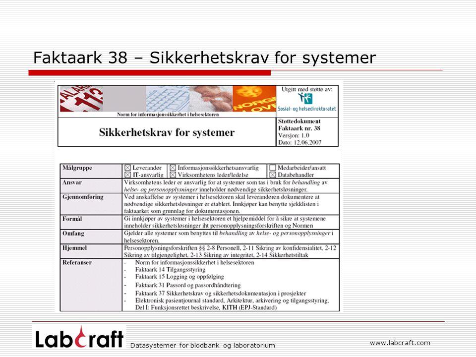 www.labcraft.com Datasystemer for blodbank og laboratorium Faktaark 38 – Sikkerhetskrav for systemer
