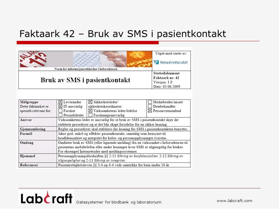 www.labcraft.com Datasystemer for blodbank og laboratorium Faktaark 42 – Bruk av SMS i pasientkontakt