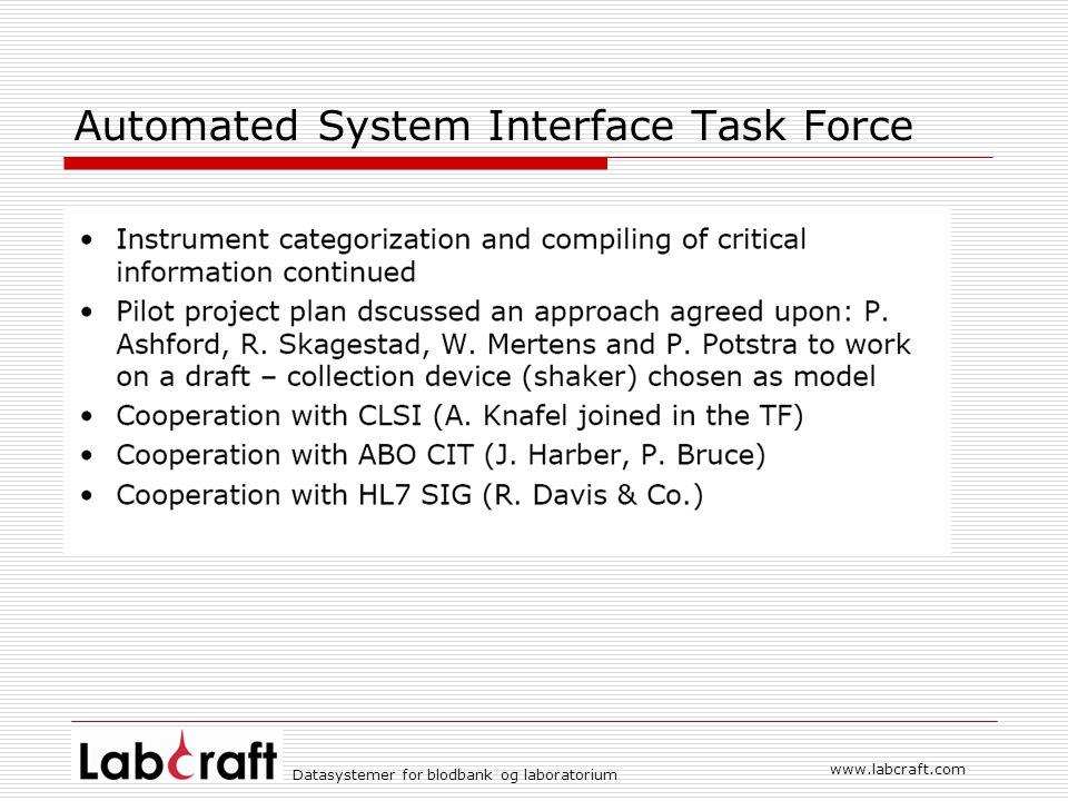 www.labcraft.com Datasystemer for blodbank og laboratorium Automated System Interface Task Force