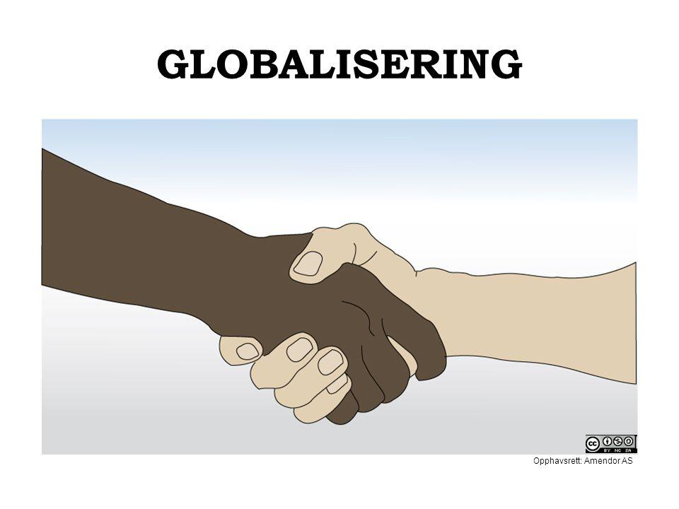 GLOBALISERING Opphavsrett: Amendor AS