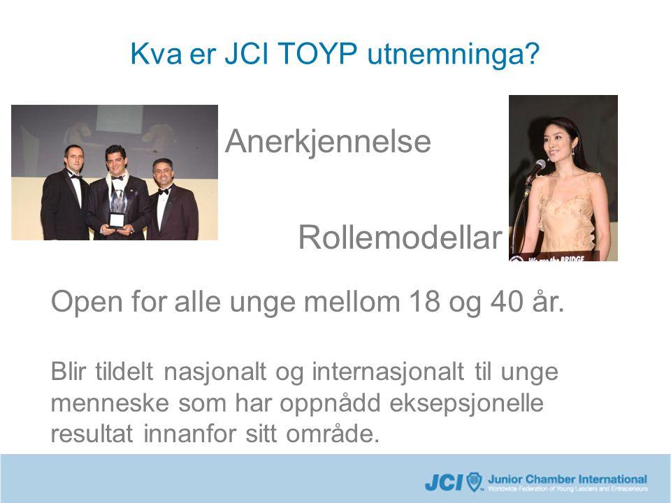 Kva er JCI TOYP utnemninga. Anerkjennelse Rollemodellar Open for alle unge mellom 18 og 40 år.