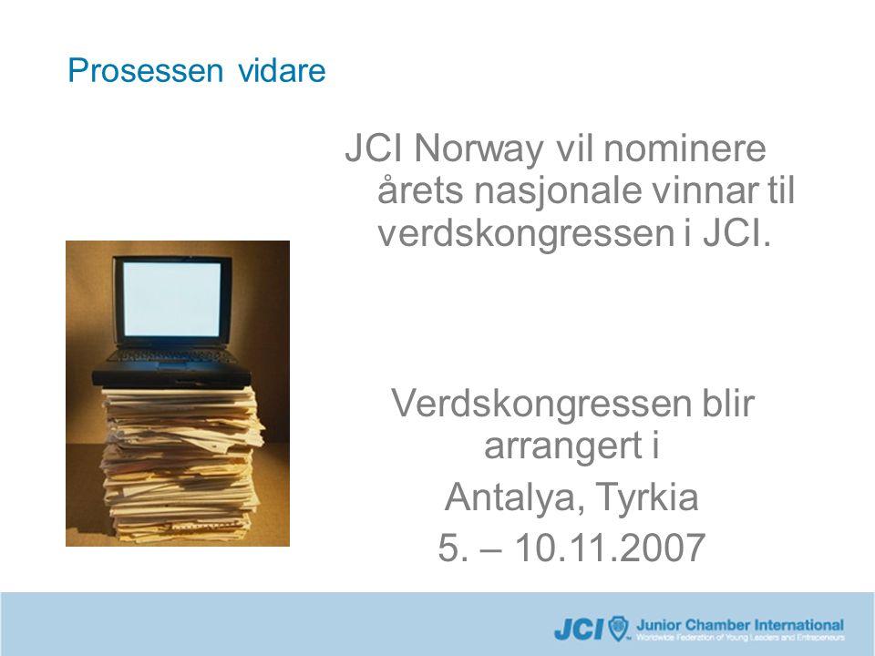 Prosessen vidare JCI Norway vil nominere årets nasjonale vinnar til verdskongressen i JCI.