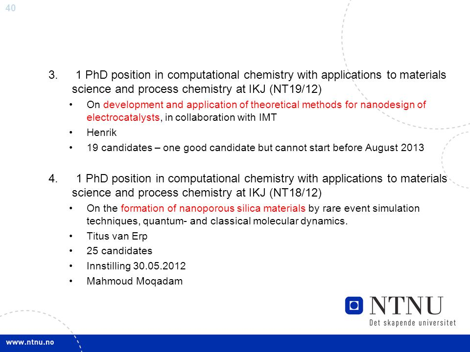 40 3. 1 PhD position in computational chemistry with applications to materials science and process chemistry at IKJ (NT19/12) On development and appli