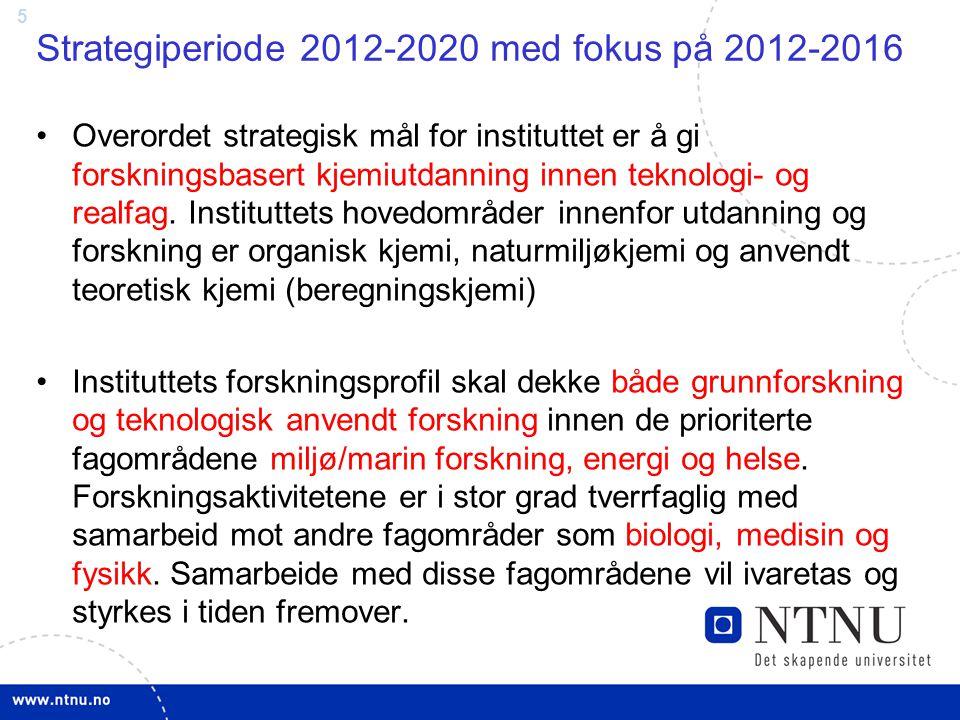 6 Strategi for forskning (1) videreutvikle sterke forskningsgrupper økt aktivitet mot naturmiljøkjemi med fokus på marin område, energirelatert kjemi, katalyse, helse og nanoteknologi sikre økt finansiering av forskningsvirksomheten øke antall publiseringer