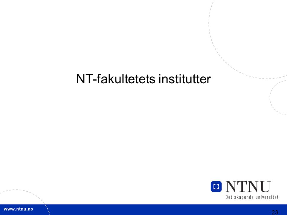 23 NT-fakultetets institutter