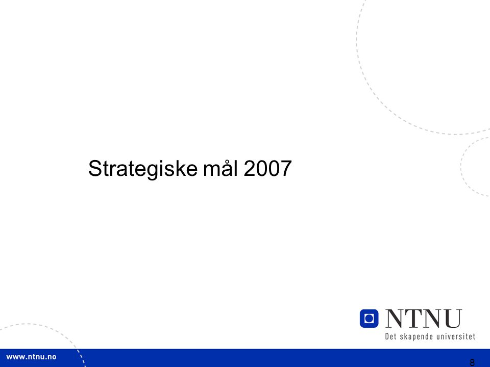 8 Strategiske mål 2007