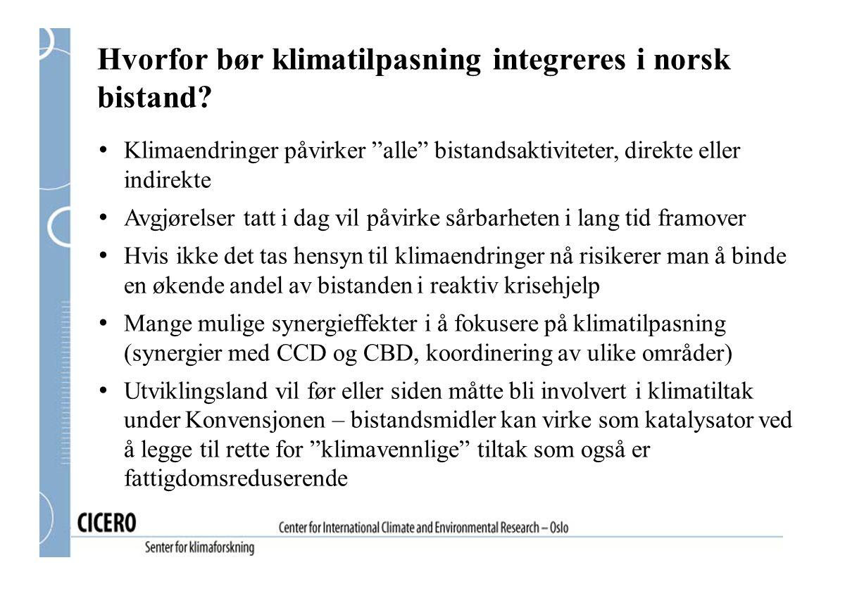 """Hvorfor bør klimatilpasning integreres i norsk bistand? Klimaendringer påvirker """"alle"""" bistandsaktiviteter, direkte eller indirekte Avgjørelser tatt i"""