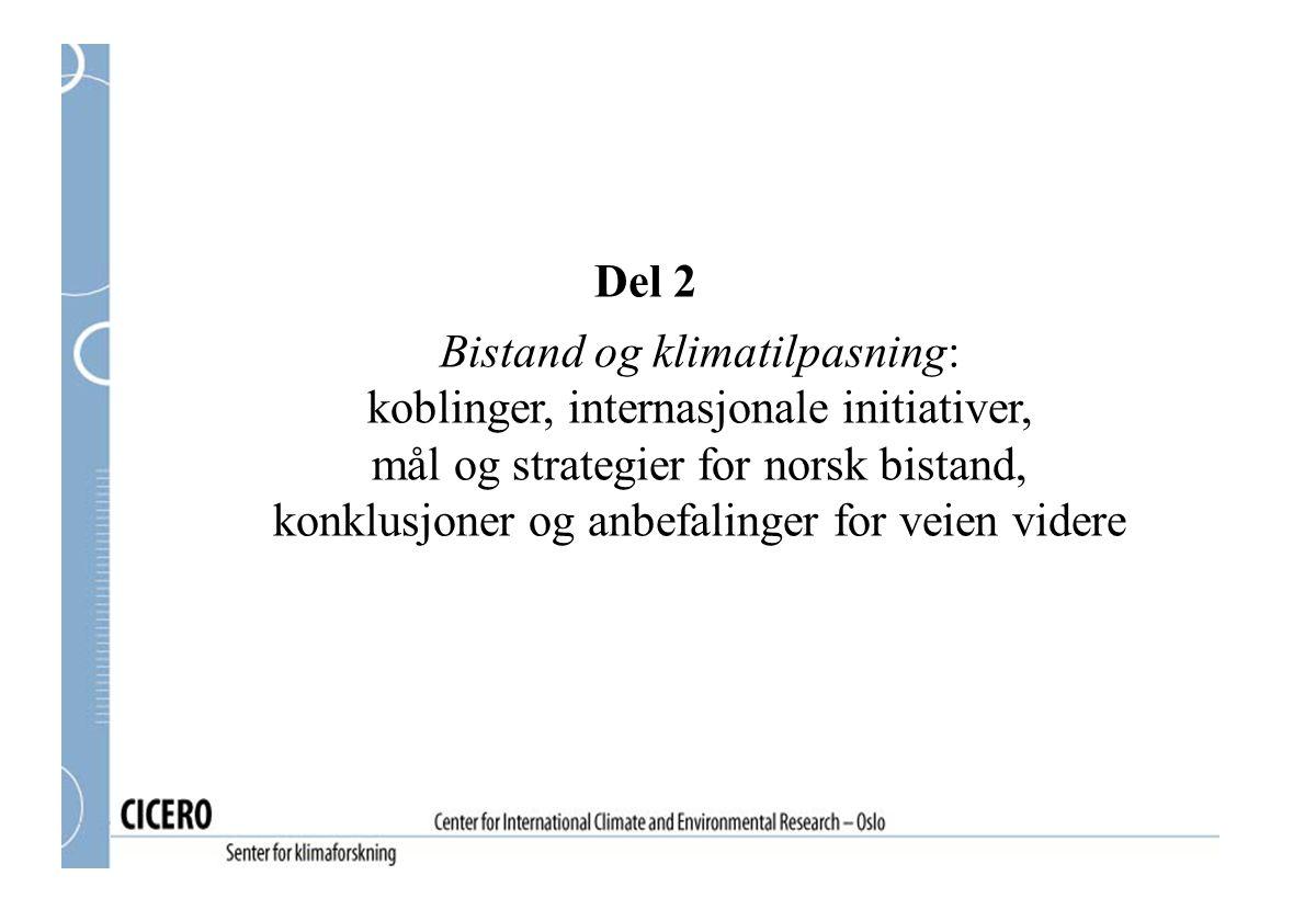 Del 2 Bistand og klimatilpasning: koblinger, internasjonale initiativer, mål og strategier for norsk bistand, konklusjoner og anbefalinger for veien v