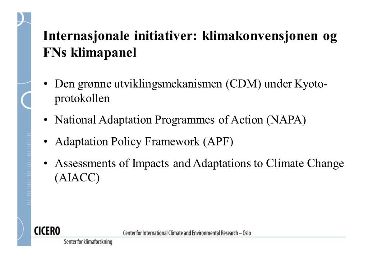 Internasjonale initiativer: klimakonvensjonen og FNs klimapanel Den grønne utviklingsmekanismen (CDM) under Kyoto- protokollen National Adaptation Pro