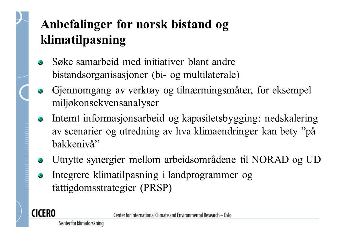 Anbefalinger for norsk bistand og klimatilpasning Søke samarbeid med initiativer blant andre bistandsorganisasjoner (bi- og multilaterale) Gjennomgang