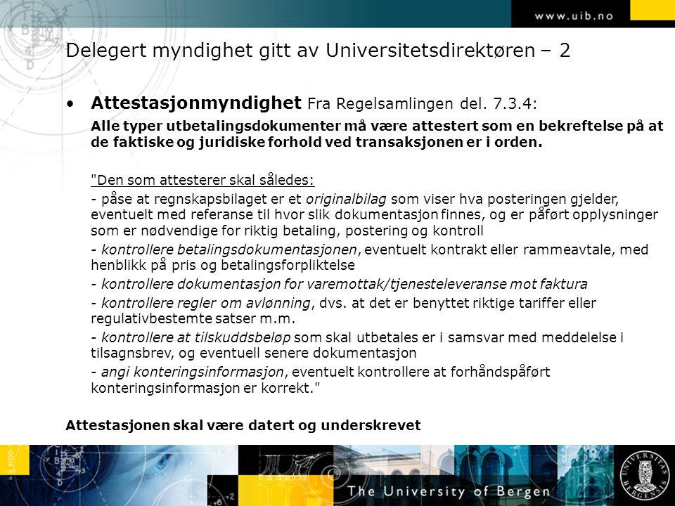 Delegert myndighet gitt av Universitetsdirektøren – 2 Attestasjonmyndighet Fra Regelsamlingen del.