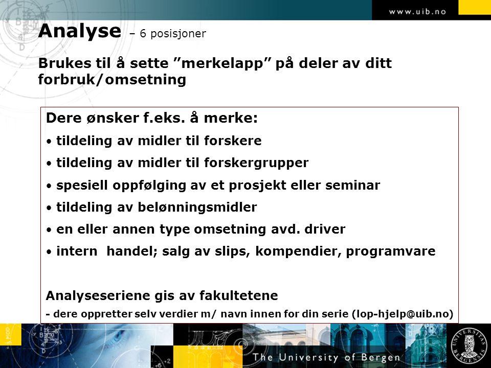 """Analyse – 6 posisjoner Brukes til å sette """"merkelapp"""" på deler av ditt forbruk/omsetning 29 Dere ønsker f.eks. å merke: tildeling av midler til forske"""