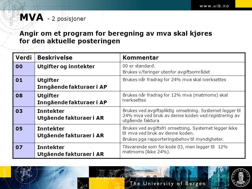 MVA - 2 posisjoner Angir om et program for beregning av mva skal kjøres for den aktuelle posteringen 36 VerdiBeskrivelseKommentar 00Utgifter og inntekter 00 er standard.