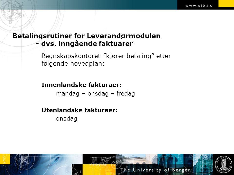 """Betalingsrutiner for Leverandørmodulen - dvs. inngående faktuarer Regnskapskontoret """"kjører betaling"""" etter følgende hovedplan: Innenlandske fakturaer"""