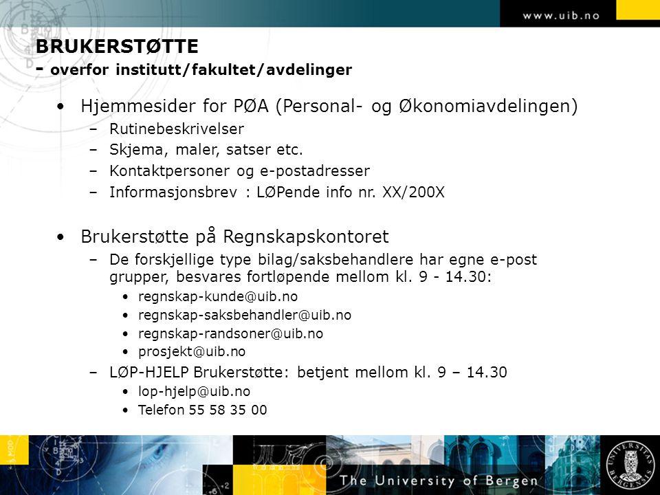 BRUKERSTØTTE - overfor institutt/fakultet/avdelinger Hjemmesider for PØA (Personal- og Økonomiavdelingen) –Rutinebeskrivelser –Skjema, maler, satser etc.