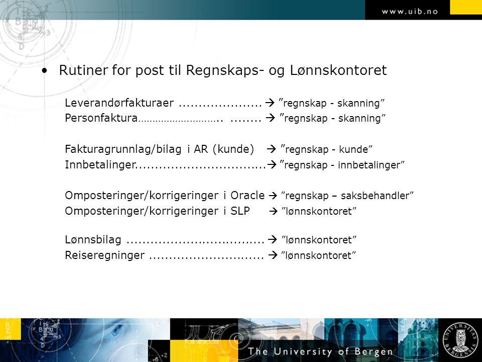 """Rutiner for post til Regnskaps- og Lønnskontoret Leverandørfakturaer.....................  """" regnskap - skanning"""" Personfaktura……………………….......... """