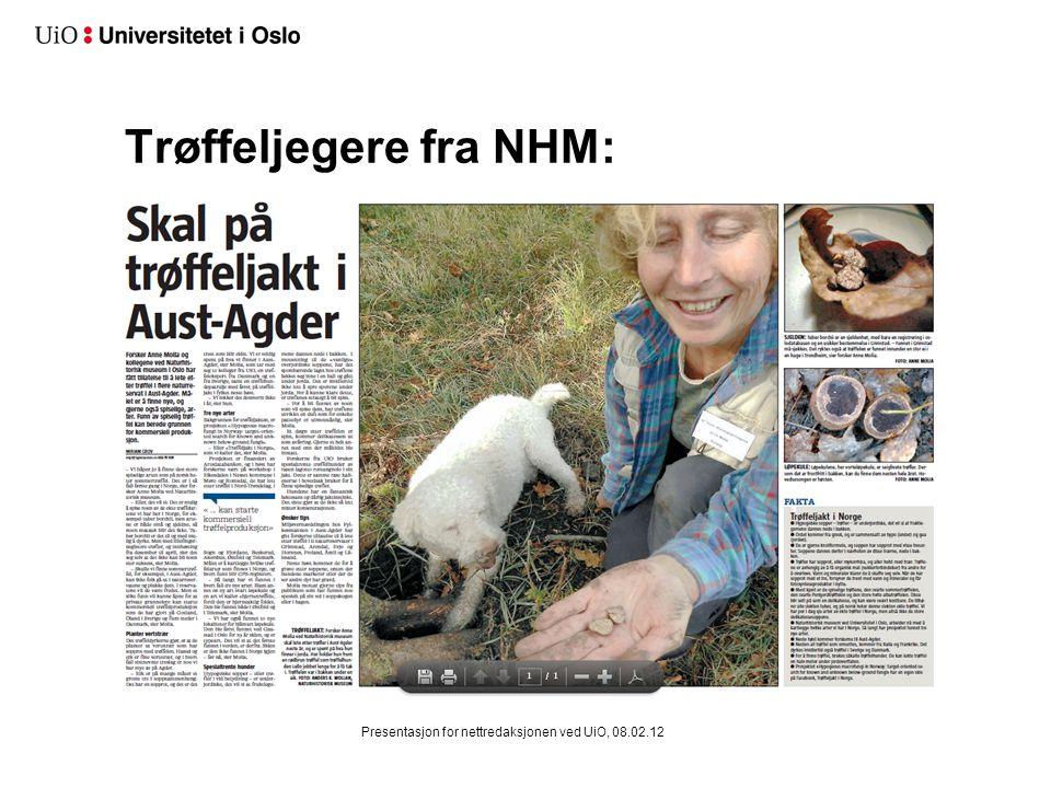 Trøffeljegere fra NHM: Presentasjon for nettredaksjonen ved UiO, 08.02.12