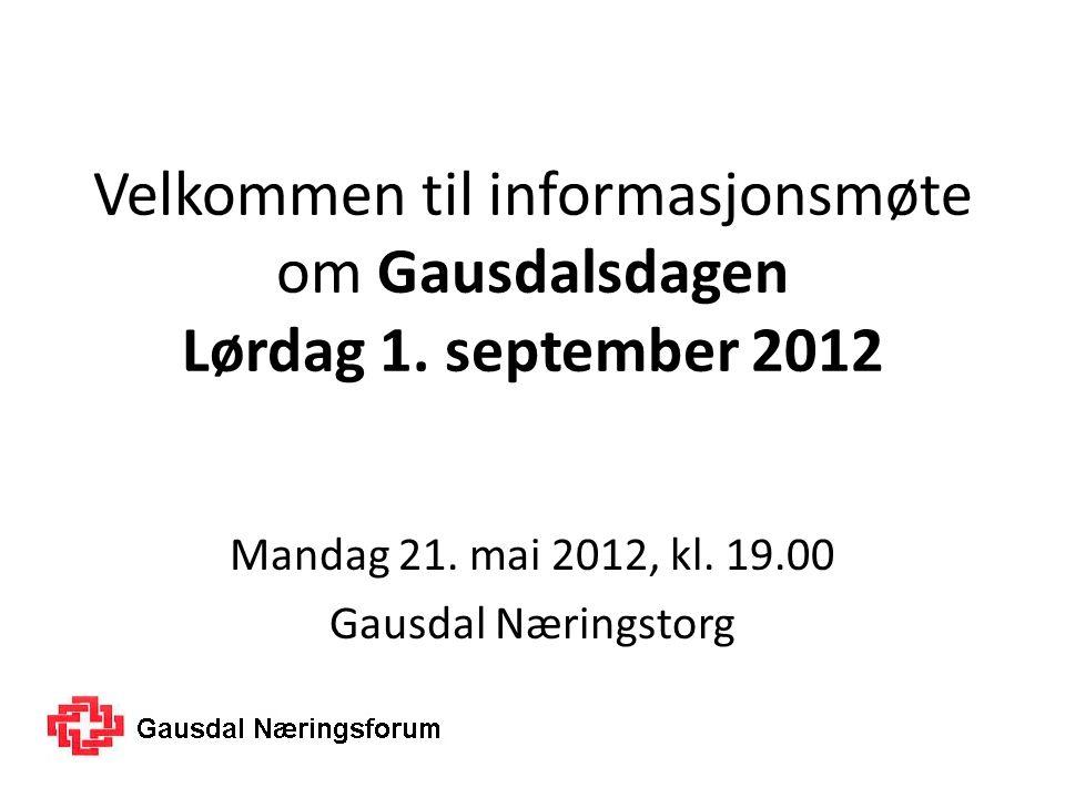 Velkommen til informasjonsmøte om Gausdalsdagen Lørdag 1.