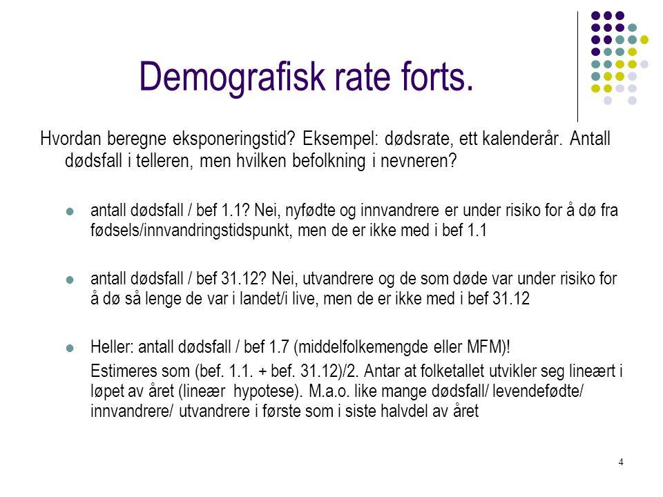 4 Demografisk rate forts. Hvordan beregne eksponeringstid.
