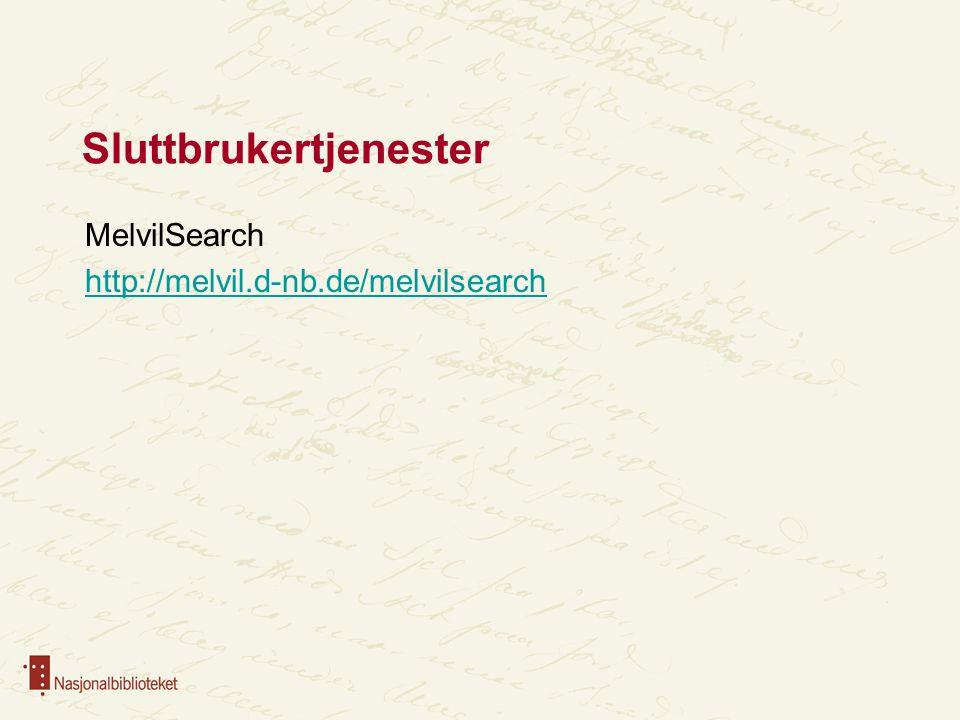 Sluttbrukertjenester MelvilSearch http://melvil.d-nb.de/melvilsearch