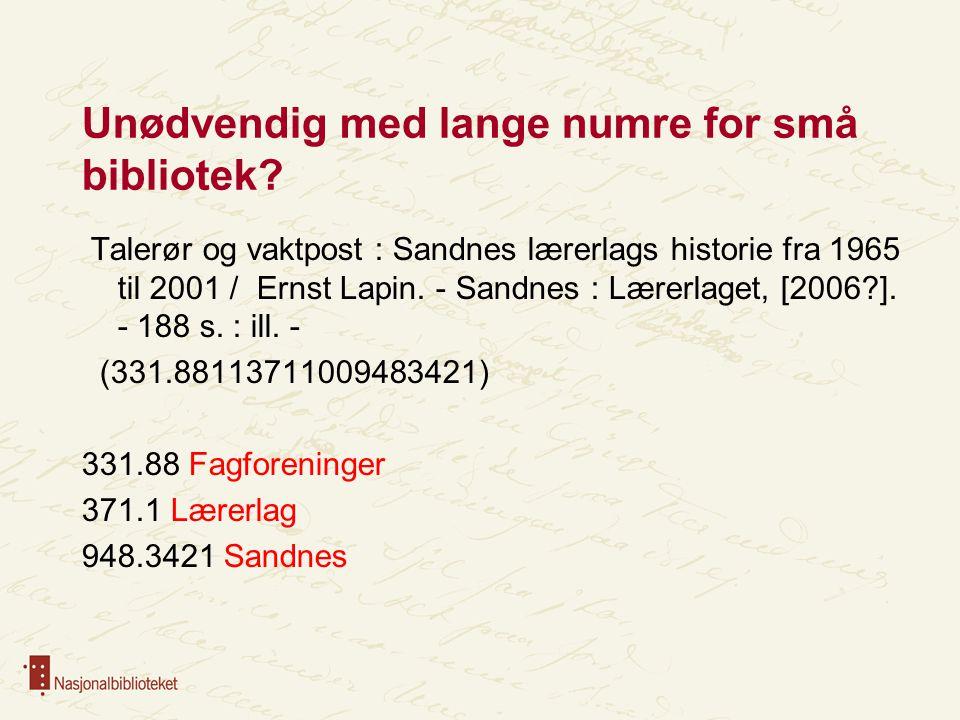 Unødvendig med lange numre for små bibliotek? Talerør og vaktpost : Sandnes lærerlags historie fra 1965 til 2001 / Ernst Lapin. - Sandnes : Lærerlaget