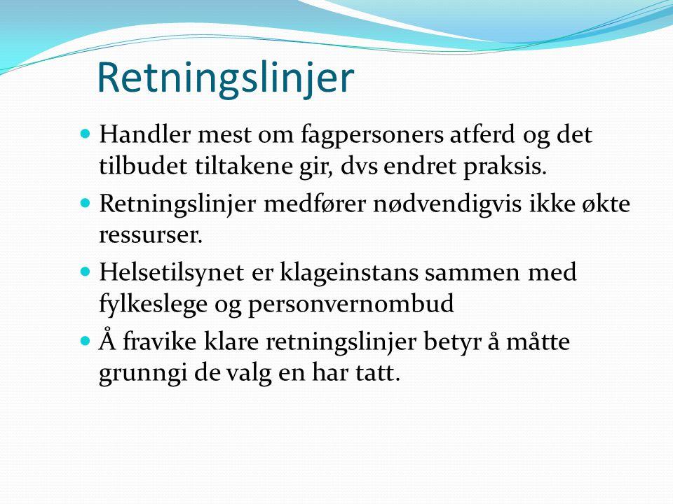 Aaa/ROP -2013 Retningslinjer Handler mest om fagpersoners atferd og det tilbudet tiltakene gir, dvs endret praksis.