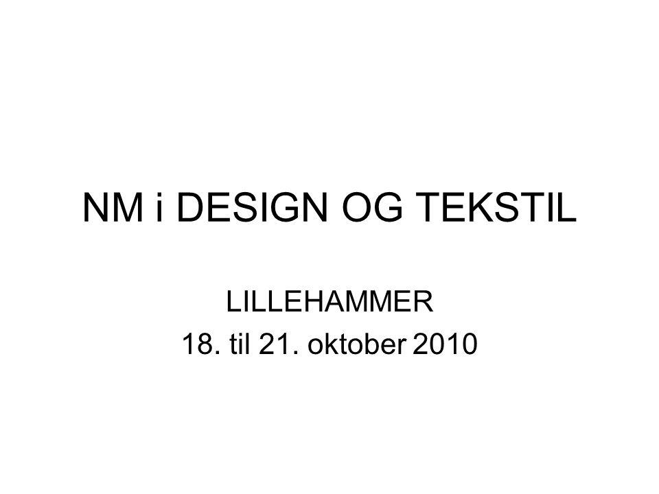 NM i DESIGN OG TEKSTIL LILLEHAMMER 18. til 21. oktober 2010