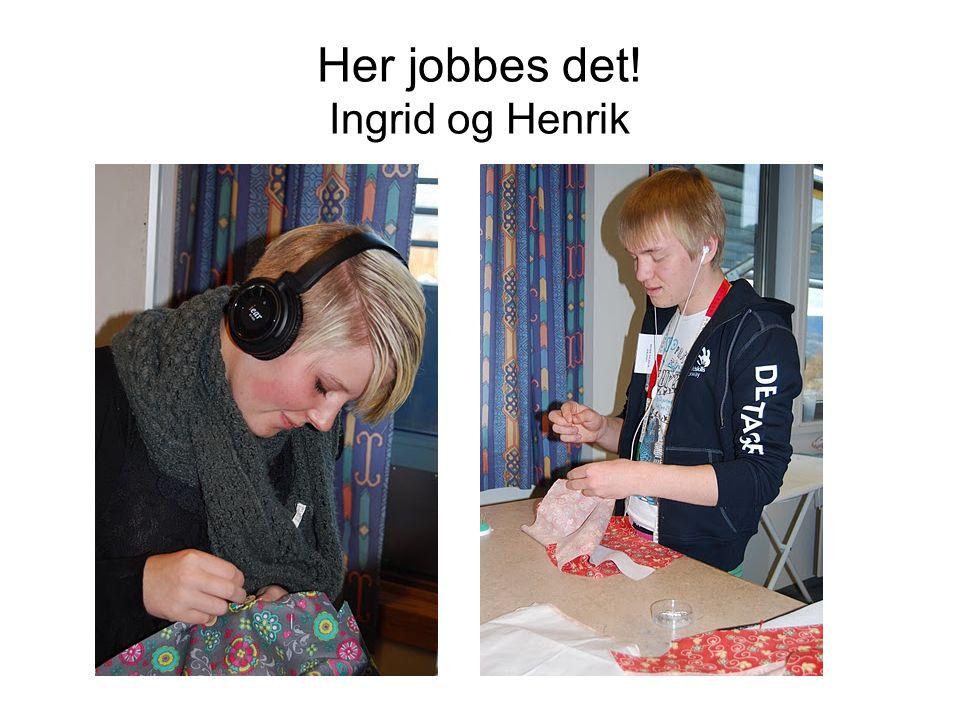 Her jobbes det! Ingrid og Henrik