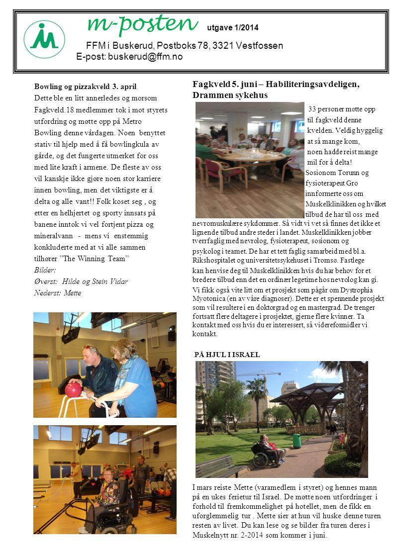 m-posten utgave 1/2014 FFM i Buskerud, Postboks 78, 3321 Vestfossen E-post: buskerud@ffm.no Bowling og pizzakveld 3.