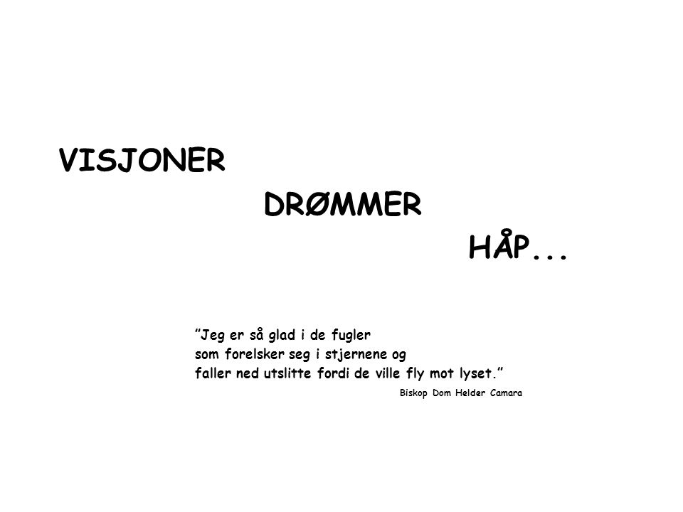 VISJONER DRØMMER HÅP...