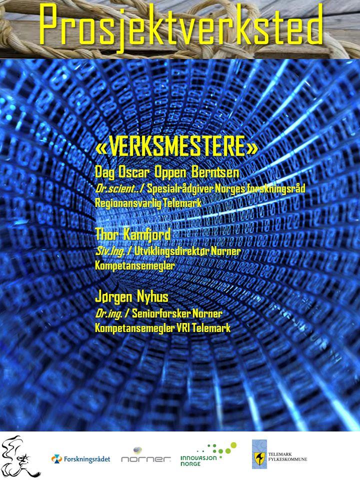 Prosjektverksted «VERKSMESTERE» Dag Oscar Oppen Berntsen Dr.scient..