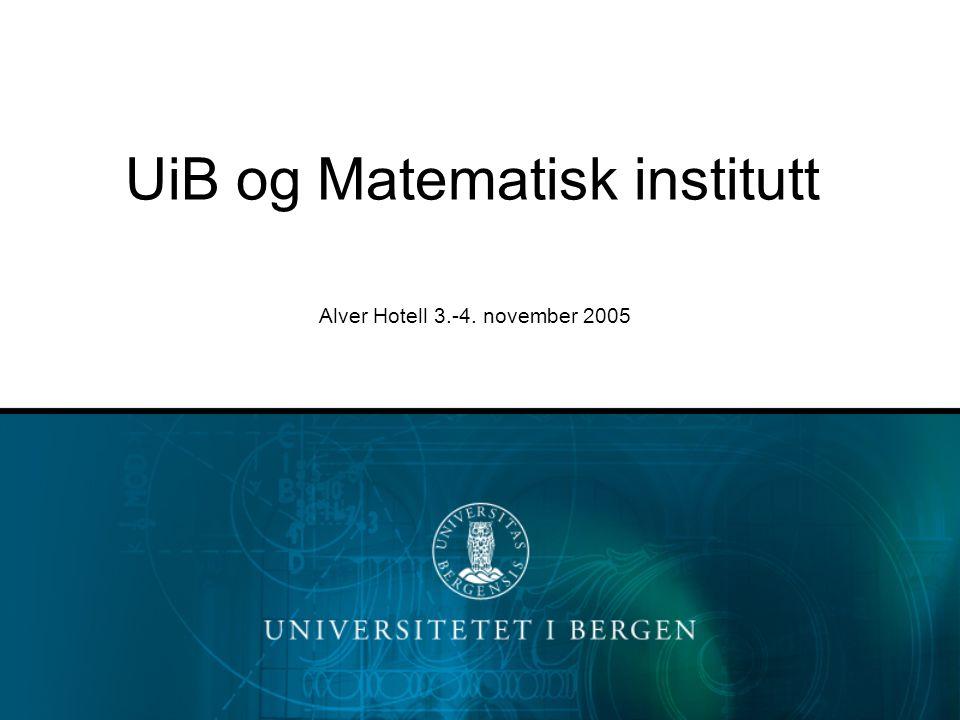 UiB og Matematisk institutt Alver Hotell 3.-4. november 2005