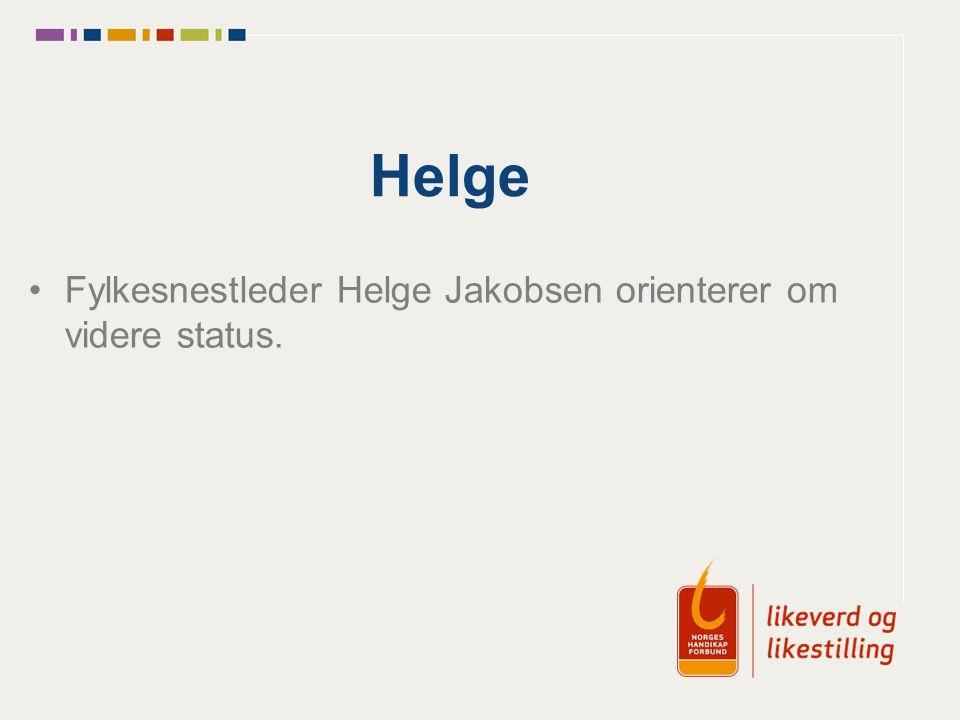 Helge Fylkesnestleder Helge Jakobsen orienterer om videre status.