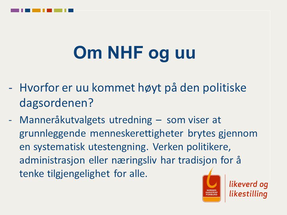 Om NHF og uu -Hvorfor er uu kommet høyt på den politiske dagsordenen? -Manneråkutvalgets utredning – som viser at grunnleggende menneskerettigheter br