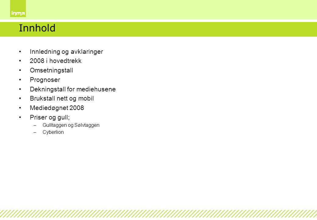 Innhold Innledning og avklaringer 2008 i hovedtrekk Omsetningstall Prognoser Dekningstall for mediehusene Brukstall nett og mobil Mediedøgnet 2008 Pri