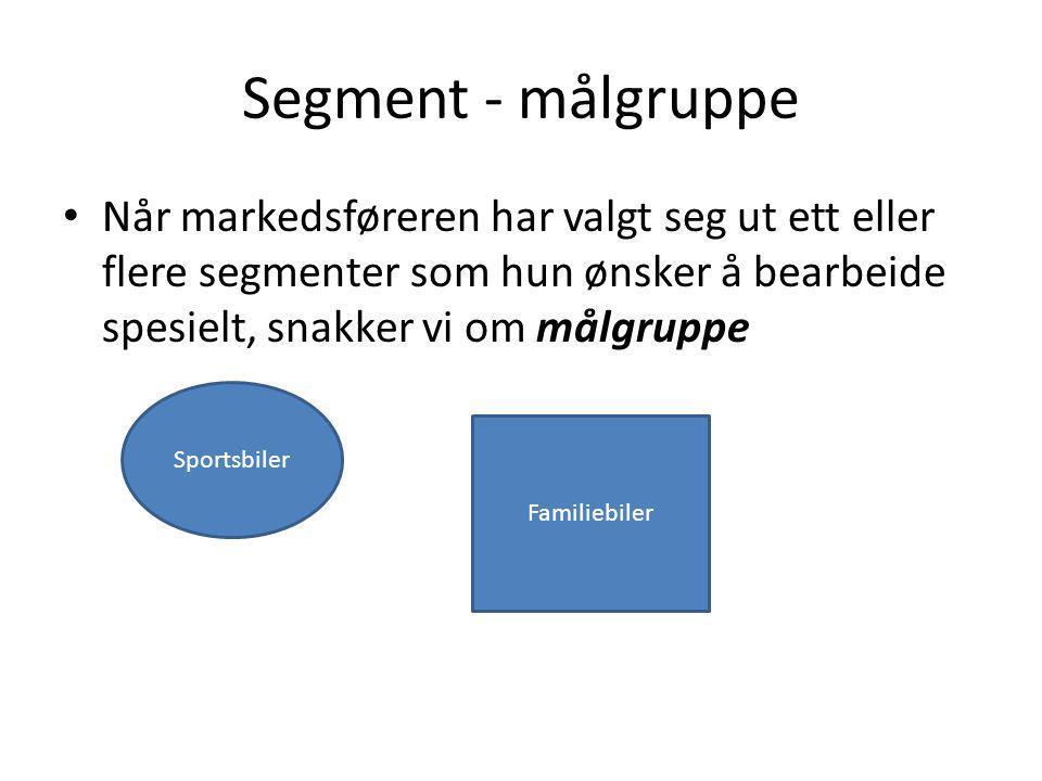 Segment - målgruppe Når markedsføreren har valgt seg ut ett eller flere segmenter som hun ønsker å bearbeide spesielt, snakker vi om målgruppe Sportsb