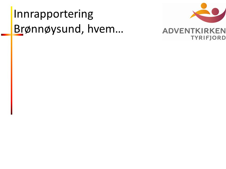 Innrapportering Brønnøysund, hvem…