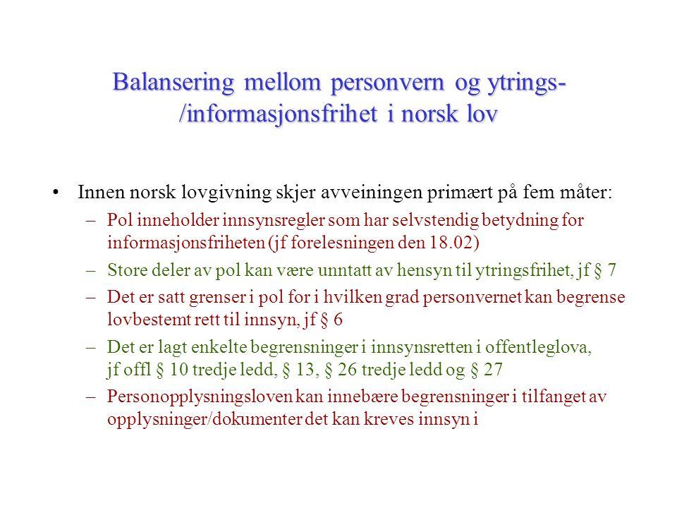 Balansering mellom personvern og ytrings- /informasjonsfrihet i norsk lov Innen norsk lovgivning skjer avveiningen primært på fem måter: –Pol innehold