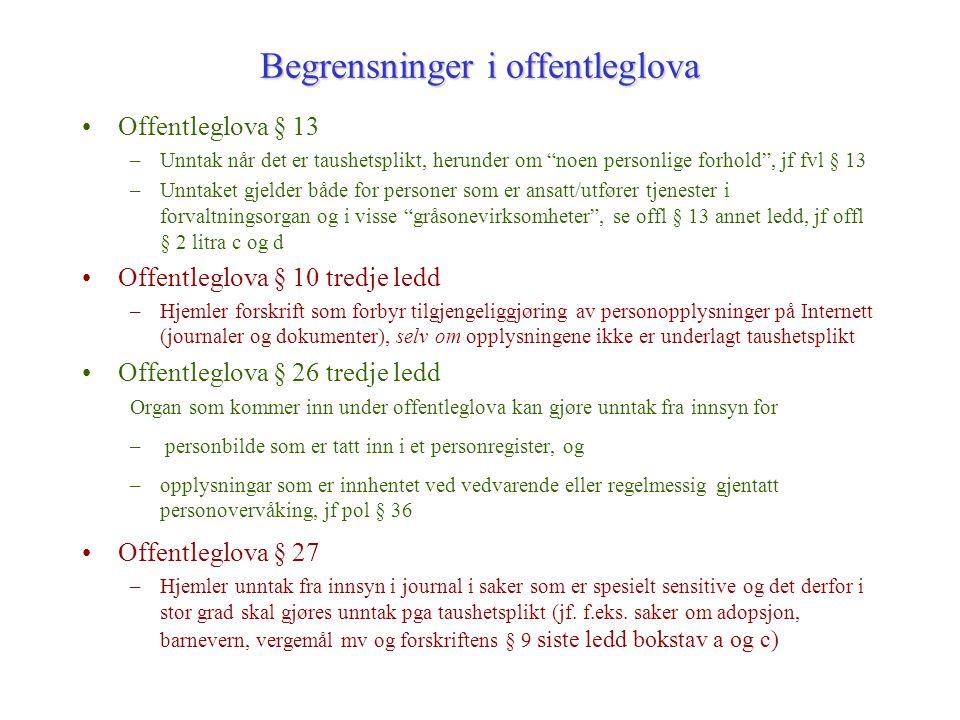 """Begrensninger i offentleglova Offentleglova § 13 –Unntak når det er taushetsplikt, herunder om """"noen personlige forhold"""", jf fvl § 13 –Unntaket gjelde"""