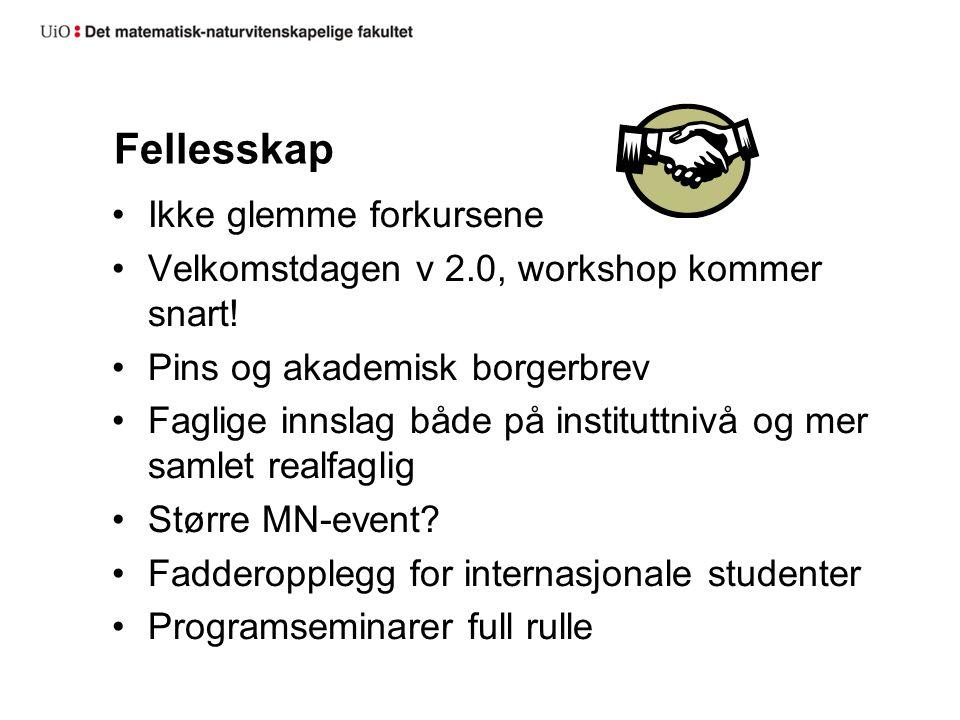 Fellesskap Ikke glemme forkursene Velkomstdagen v 2.0, workshop kommer snart.