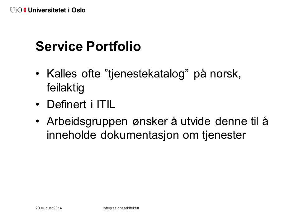 """Service Portfolio Kalles ofte """"tjenestekatalog"""" på norsk, feilaktig Definert i ITIL Arbeidsgruppen ønsker å utvide denne til å inneholde dokumentasjon"""