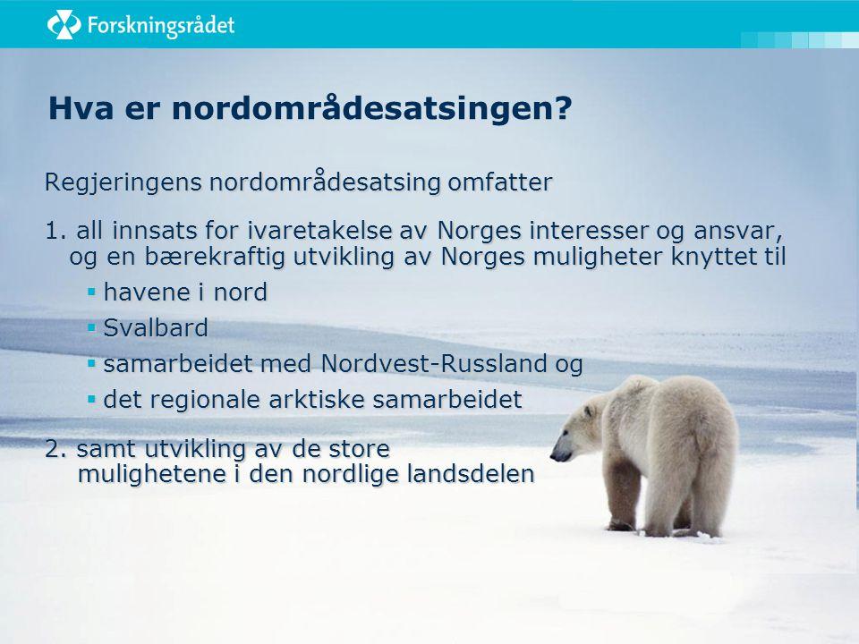 Hva er nordområdesatsingen. Regjeringens nordområdesatsing omfatter 1.