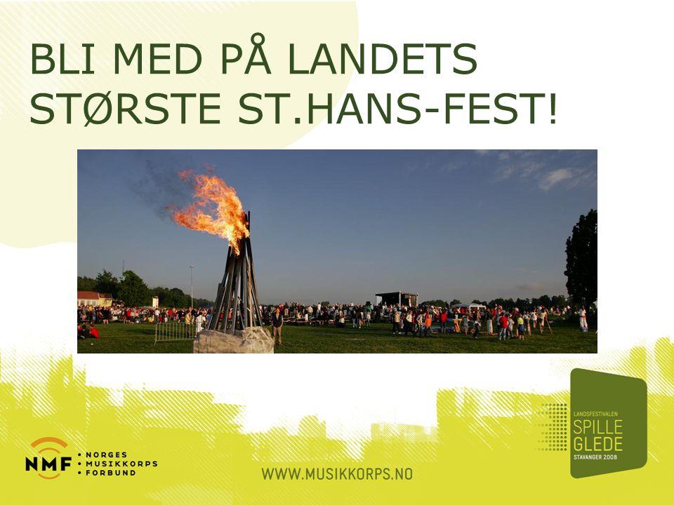 BLI MED PÅ LANDETS STØRSTE ST.HANS-FEST!