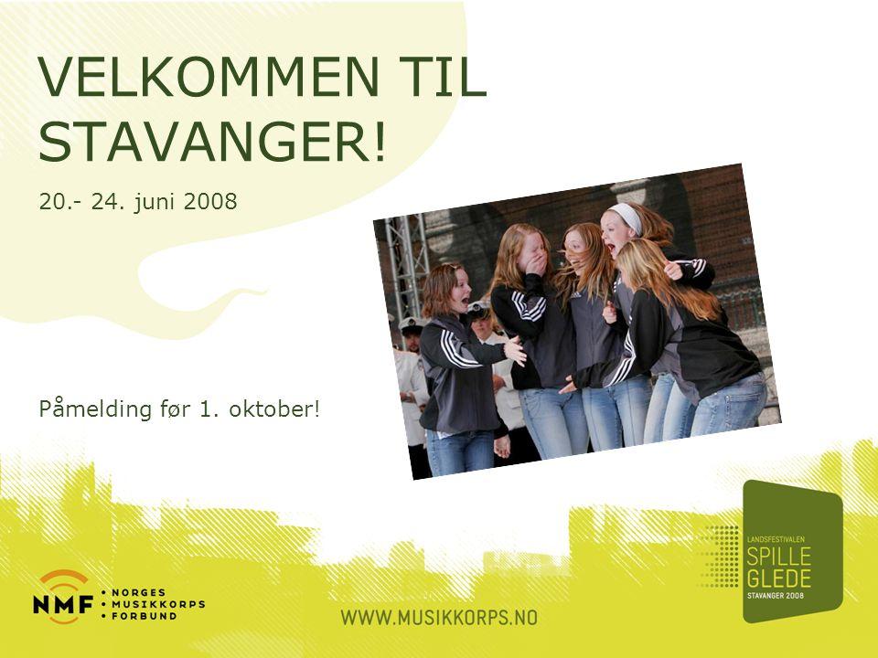 VELKOMMEN TIL STAVANGER! Påmelding før 1. oktober! 20.- 24. juni 2008