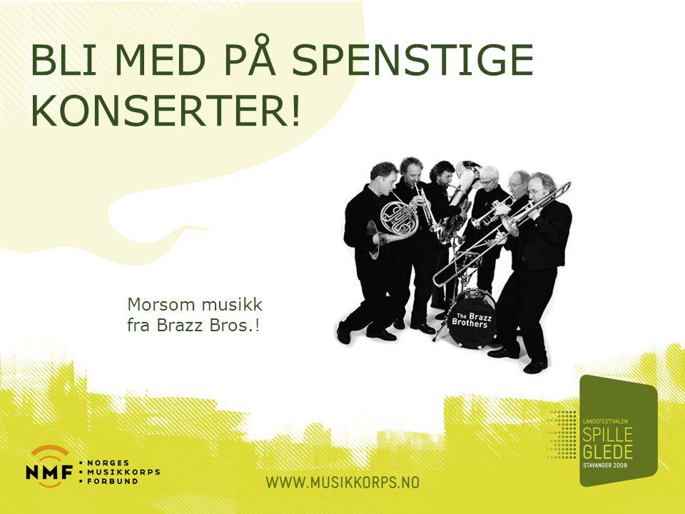 BLI MED PÅ SPENSTIGE KONSERTER! Morsom musikk fra Brazz Bros.!