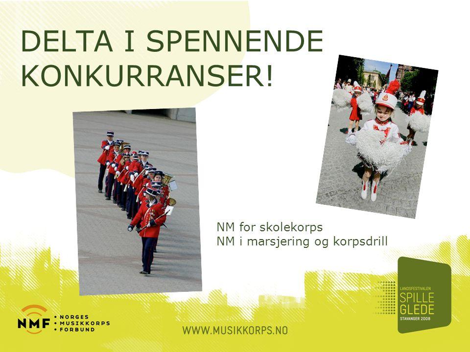 DELTA I SPENNENDE KONKURRANSER! NM for skolekorps NM i marsjering og korpsdrill