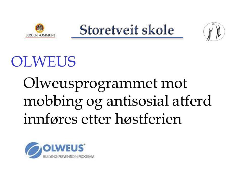 OLWEUS Olweusprogrammet mot mobbing og antisosial atferd innføres etter høstferien