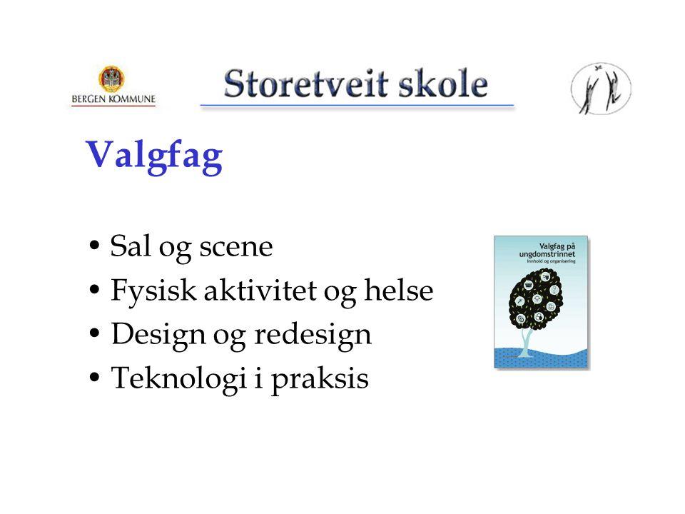 Valgfag Sal og scene Fysisk aktivitet og helse Design og redesign Teknologi i praksis