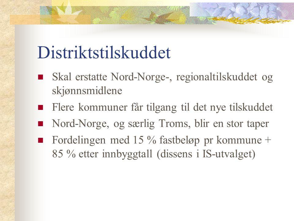 Distriktstilskuddet Skal erstatte Nord-Norge-, regionaltilskuddet og skjønnsmidlene Flere kommuner får tilgang til det nye tilskuddet Nord-Norge, og s