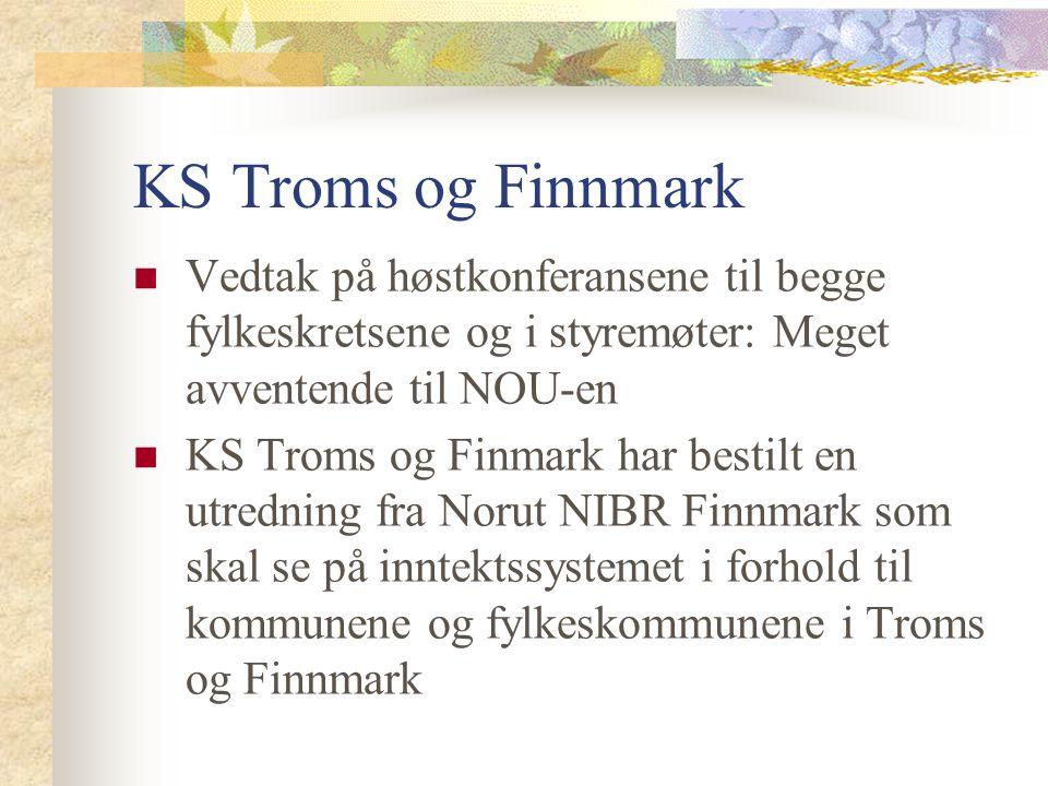 KS Troms og Finnmark Vedtak på høstkonferansene til begge fylkeskretsene og i styremøter: Meget avventende til NOU-en KS Troms og Finmark har bestilt